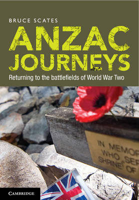 Anzac Journeys by Bruce Scates