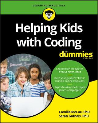 Helping Kids with Coding For Dummies by Camille McCue