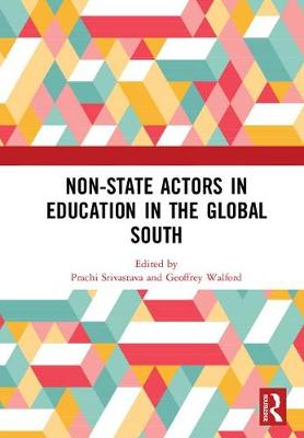 Non-State Actors in Education in the Global South by Prachi Srivastava