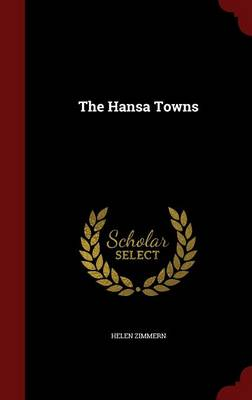 The Hansa Towns by Helen Zimmern