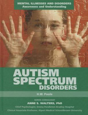 Autism Spectrum Disorders by H.W. Poole