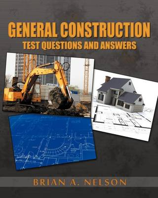 General Construction Test Questions and Answers by Brian Nelson