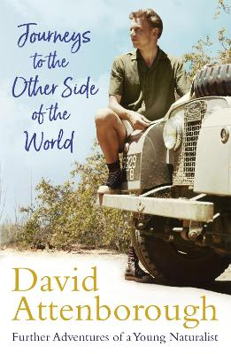 Journeys to the Other Side of the World: further adventures of a young David Attenborough book