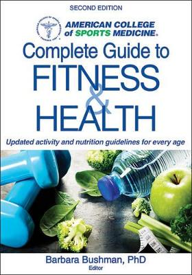 ACSM's Complete Guide to Fitness by Barbara A. Bushman