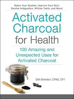 Activated Charcoal for Health by Britt Brandon