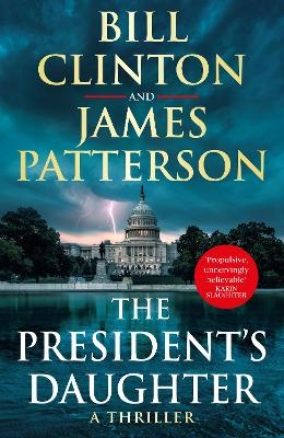 The President's Daughter: the #1 Sunday Times bestseller by President Bill Clinton