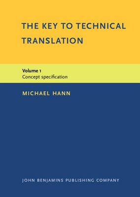 The The Key to Technical Translation The  Key to Technical Translation Concept Specification v. 1 by Michael Hann