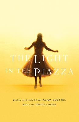 The Light in the Piazza by Craig Lucas