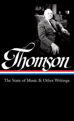 Virgil Thomson: The State Of Music & Other Writings by Tim Page