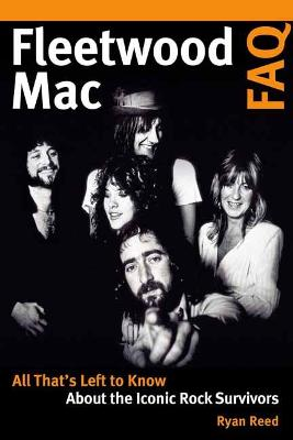 Fleetwood Mac FAQ: All That's Left to Know About the Iconic Rock Survivors by Ryan Reed