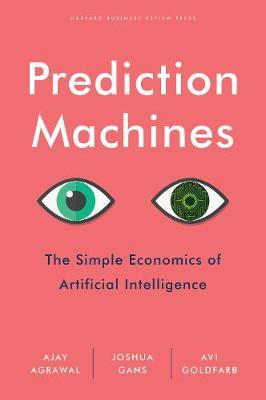 Prediction Machines by A. Agrawal