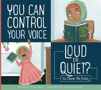 You Can Control Your Voice by Connie Colwell Miller