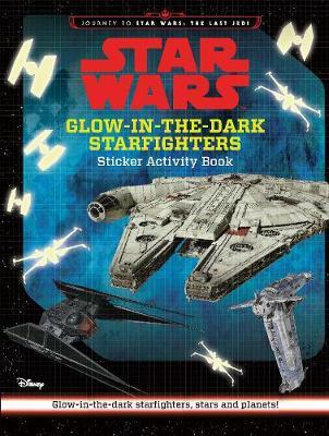 Glow-in-the-Dark Starfighters Sticker Activity Book by Star Wars