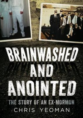 Brainwashed and Anointed by Christopher Yeoman