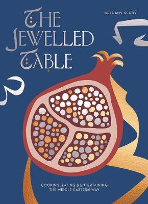 The Jewelled Table by Bethany Kehdy