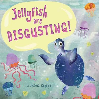 Jellyfish are Disgusting! book