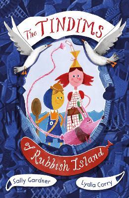 The Tindims of Rubbish Island by Sally Gardner