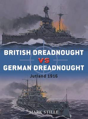 British Dreadnought Vs. German Dreadnought by Mark Stille