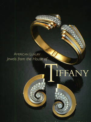 American Luxury: Jewels from the House of Tiffany by Yvonne J. Markowitz