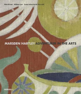 Marsden Hartley: Adventurer in the Arts by Rick Kinsel