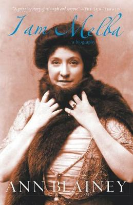 I Am Melba: a biography by Ann Blainey