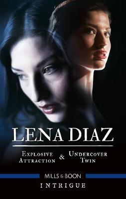 Intrigue Duo/Explosive Attraction/Undercover Twin by Lena Diaz