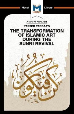 Yasser Tabbaa's The Transformation of Islamic Art During the Sunni Revival by Bilal Badat