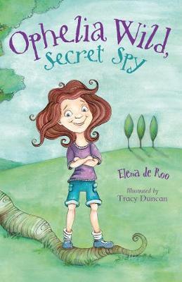 Ophelia Wild, Secret Spy by Elena de Roo