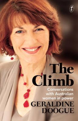 The Climb: Conversations With Australian Women In Power by Geraldine Doogue