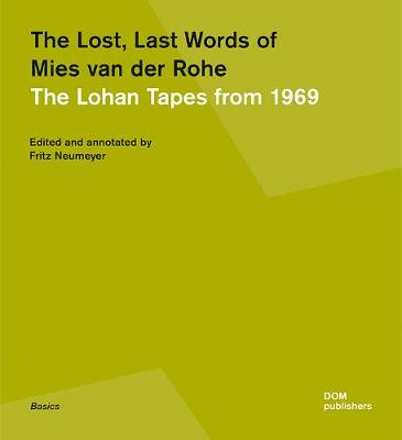 The Lost, Last Words of Mies van der Rohe: The Lohan Tapes from 1969 book