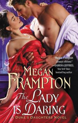 The Lady Is Daring: A Duke's Daughters Novel by Megan Frampton