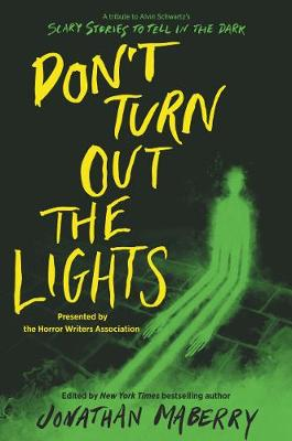 Don't Turn Out the Lights: A Tribute to Alvin Schwartz's Scary Stories to Tell in the Dark by Jonathan Maberry