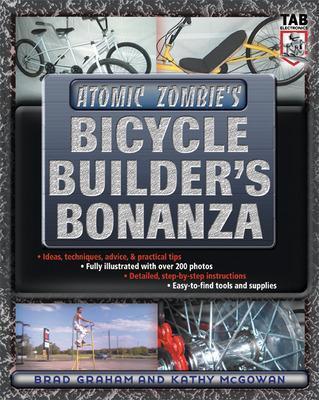 Atomic Zombie's Bicycle Builder's Bonanza by Brad Graham