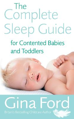The Complete Sleep Guide For Contented Babies & Toddlers by Gina Ford