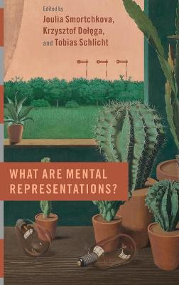 What are Mental Representations? by Joulia Smortchkova