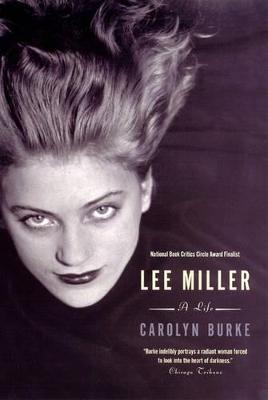 Lee Miller by Carolyn Burke
