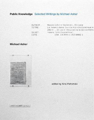 Public Knowledge: Selected Writings by Michael Asher by Michael Asher