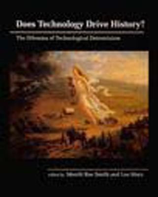Does Technology Drive History? by Merritt Roe Smith