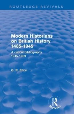 Modern Historians on British History 1485-1945 book
