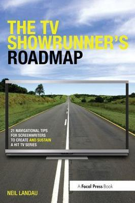 The TV Showrunner's Roadmap by Neil Landau