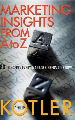 Marketing Insights from A to Z by Philip Kotler