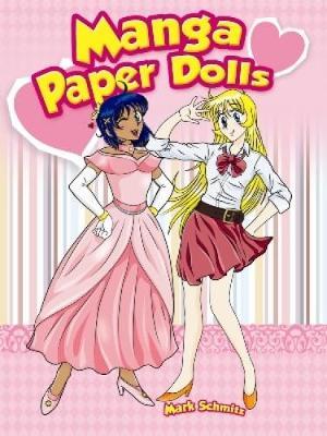 Manga Paper Dolls by Mark Schmitz