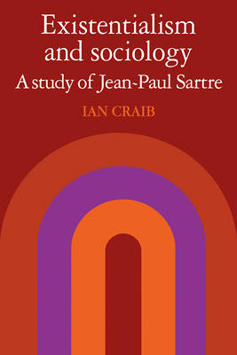 Existentialism and Sociology by Ian Craib