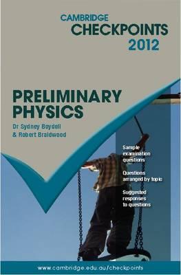Cambridge Checkpoints Preliminary Physics by Sydney Boydell