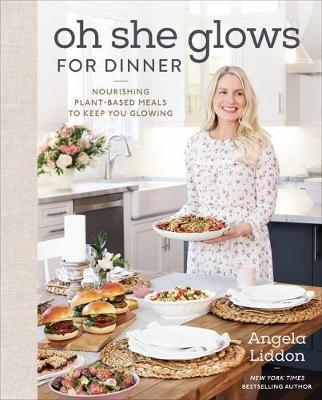 Oh She Glows For Dinner book