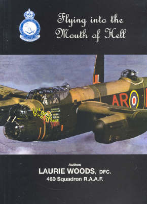 Flying into the Mouth of Hell by Laurie Woods