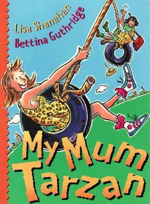 My Mum Tarzan by Lisa Shanahan