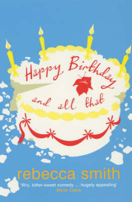 Happy Birthday and All That by Rebecca Smith