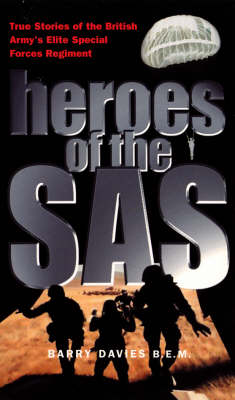 Heroes Of The SAS Forces Regiment by Barry Davies