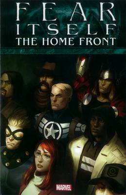 Fear Itself Fear Itself: The Home Front Home Front by Christos Gage